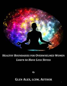Healthy Boundaries for Overwhelmed Women by Glen Alex: Author, Clinical Social Worker, Las Vegas, NV