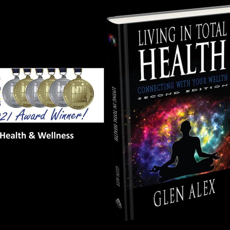 Glen Alex, Las Vegas, NV: Living In Total Health, Indie Award Winner